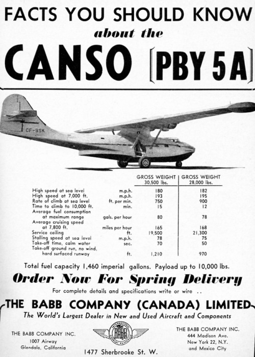 "Charles Babb of California was the ""King of War Surplus"". Eventually, he brokered a large percentage of RCAF home-based surplus aircraft. Just in Harvards and Cansos he supplied air forces around the world. Here, Babb lays out the basics of the versatile Canso, of which he sold dozens. He listed these from $9000 to $15,000, and they sold redaily. In another case, the enterprising Found brothers of Edmonton bought 44 Lancasters ( 2½ squadrons worth) at $325 a piece. With a great deal of backbreaking work, these were parted out, a good profit being made on the bits and pieces. Then the Founds re-sold several airframes plus 165 Merlin engines back to Ottawa for a fortune, when the RCAF realized it had let go too many Lancasters! I initially told this story in my 1979 book, Aviation in Canada."